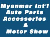 Myanmar Int'l Auto Parts Accessories & Motor Show Vehicle Spare Parts